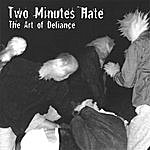Two Minutes Hate The Art Of Defiance