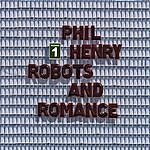 Phil Henry Robots And Romance