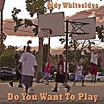 Jody Whitesides Do You Want To Play