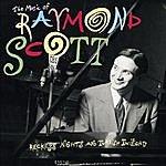 Raymond Scott The Music Of Raymond Scott: Reckless Nights And Turkish Twilights