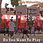 Jody Whitesides Do You Want To Play (Nba Mixes)
