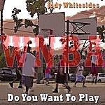 Jody Whitesides Do You Want To Play (Wnba Mixes)
