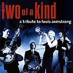 Two Of A Kind A Tribute To Louis Armstrong