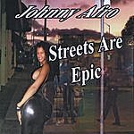 Johnny Afro Streets Are Epic