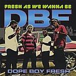 DBF Fresh As We Wanna Be
