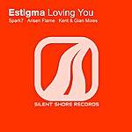 Estigma Loving You