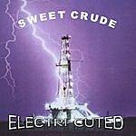 Sweet Crude Electri-Cuted