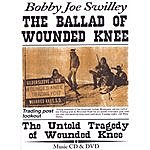 Bobby Joe Swilley The Ballad Of Wounded Knee
