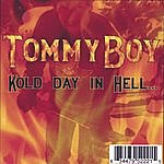 Tommy Boy Kold Day In Hell...