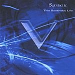 Synthetic This Synthetic Life