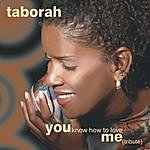 Taborah You Know How To Love Me (Tribute)