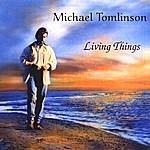 Michael Tomlinson Living Things