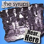 The Syrups Hear Here