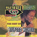 Sylford Walker The Best Of Sylford Walker