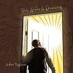 John Taglieri Wide Awake & Dreaming