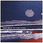 Tamas Wells Two Years In April