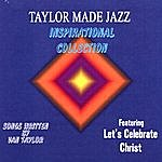Taylor Made Jazz Inspirational Collection