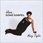 Mary Taylor Blues Gone Gospel