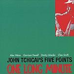 John Tchicai John Tchicai's Five Points: One Long Minute