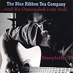 The Blue Ribbon Tea Company Storyteller 2: And He Descended Into Hell