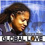 Tawana Ross Global Love