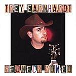 Trey Earnhardt Redneck Romeo