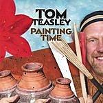 Tom Teasley Painting Time