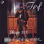 Tef Playa 101, Class Is In Session