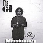 Tha Gift Thug Missionary (Tha Album)