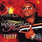 Terry Holy Ghost Fire