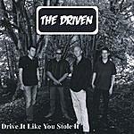Driven Drive It Like You Stole It
