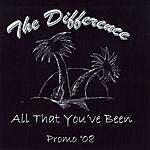 The Difference All That You've Been (Promo 2008)