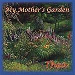 Thea My Mother's Garden