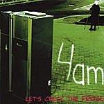4AM Let's Check The Fridge