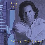 Terry Wollman Say Yes