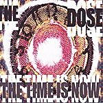 Dose The Time Is Now