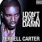 Terrell Carter I Don't Give A Damn