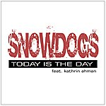 Snowdogs Today Is The Day