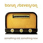 Tarun Stevenson Something Old, Something New