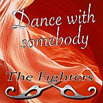 The Fighters Dance With Somebody