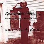 Teresa A. Pash Remember When ...