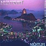 The Nightshift Nightlife