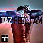 Taz Feel I Am