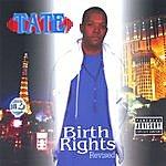 Tate Birth Rights (Revised) (Parental Advisory)