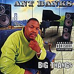 Ant Banks Big Thangs (Parental Advisory)