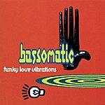 Bassomatic Funky Love Vibrations (4-Track Maxi-Single)