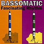 Bassomatic Fascinating Rhythm (4-Track Maxi-Single)
