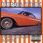 King Tee Tha Triflin' Album (Parental Advisory)