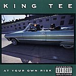 King Tee At Your Own Risk (Parental Advisory)