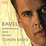 Tzimon Barto Ravel, M.: Gaspard De La Nuit / Miroirs / Jeux D'eau (Barto)